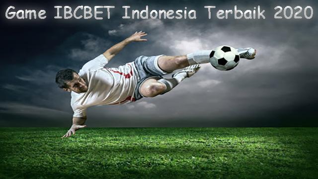 Game IBCBET Indonesia Terbaik 2020